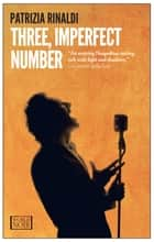Three, Imperfect Number ebook by Patrizia Rinaldi