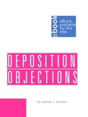 Deposition Objections ebook by Joseph A. Ranney