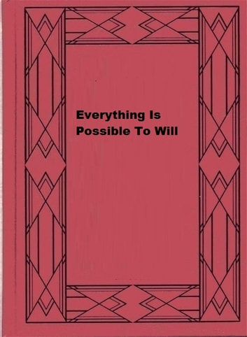Everything Is Possible To Will ebook by Ellen Ellis