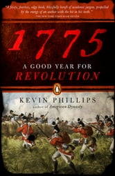 1775 - A Good Year for Revolution ebook by Kevin Phillips