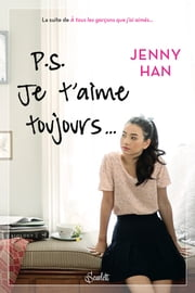 PS : Je t'aime toujours ebook by Jenny Han
