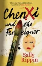 Chenxi and the Foreigner ebook by Sally Rippin