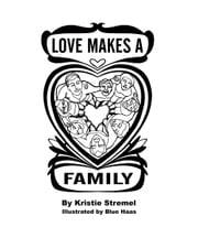 Love Makes A Family ebook by Kristie Stremel,Blue Haas