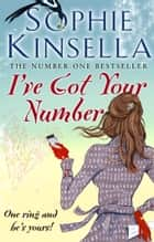 I've Got Your Number eBook von Sophie Kinsella