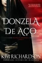 Donzela de Aço ebook by Kim Richardson