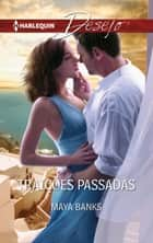 Traições passadas ebook by Maya Banks