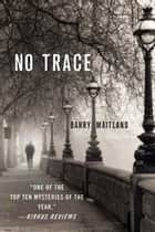 No Trace ebook by Barry Maitland