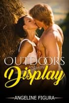 Outdoors and on Display ebook by Angeline Figura