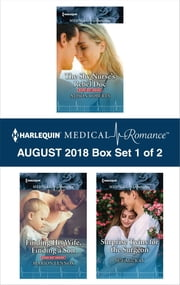 Harlequin Medical Romance August 2018 - Box Set 1 of 2 - The Shy Nurse's Rebel Doc\Finding His Wife, Finding a Son\Surprise Twins for the Surgeon ebook by Alison Roberts, Marion Lennox, Sue MacKay