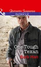 One Tough Texan (Mills & Boon Intrigue) (Cattlemen Crime Club, Book 3) eBook by Barb Han