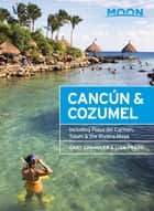 Moon Canc�n & Cozumel ebook by Gary Chandler,Liza Prado