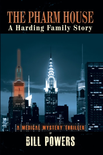 The Pharm House - A Harding Family Story ebook by Bill Powers