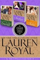 Chase Family Series: The Jewels Collection - Amethyst, Emerald, and Amber ebook by Lauren Royal