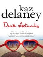 Dead, Actually ebook by Kaz Delaney