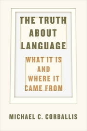 The Truth about Language - What It Is and Where It Came From ebook by Kobo.Web.Store.Products.Fields.ContributorFieldViewModel
