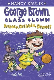 Dribble, Dribble, Drool! #18 ebook by Nancy Krulik,Aaron Blecha