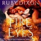 Fire In Her Eyes audiobook by Ruby Dixon
