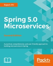 Spring 5.0 Microservices - Second Edition ebook by Rajesh RV