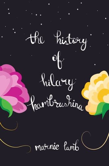 The History of Hilary Hambrushina ebook by Marnie Lamb