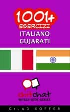 1001+ Esercizi Italiano - Gujarati ebook by Gilad Soffer