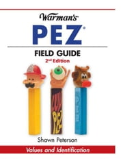 Warman's PEZ Field Guide: Values & Identification ebook by Shawn Peterson
