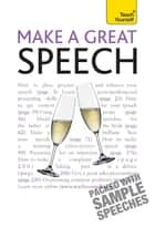 Make a Great Speech: Teach Yourself ebook by Jackie Arnold