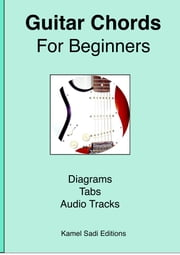 Guitar Chords For Beginners ebook by Kamel Sadi