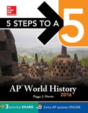 5 Steps to a 5 AP World History 2016, Cross-Platform Edition ebook by Peggy J. Martin
