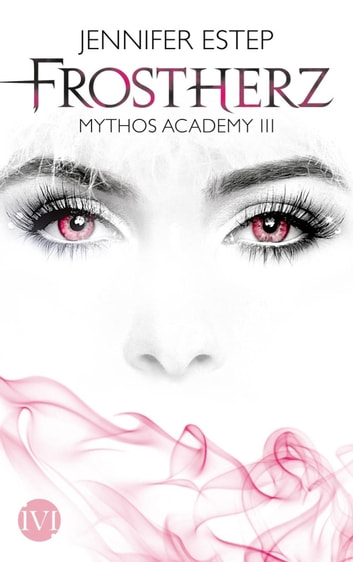 Frostherz - Mythos Academy 3 ebook by Jennifer Estep