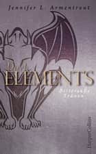 Dark Elements - Bittersüße Tränen ebook by Jennifer L. Armentrout