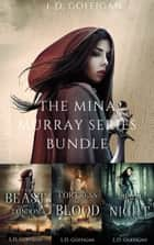 The Mina Murray Series Bundle, A Dracula Retelling: Books 1-3 ebook by L.D. Goffigan