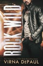 Rock Wild ebook by Virna DePaul