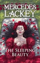 The Sleeping Beauty ebook by Mercedes Lackey