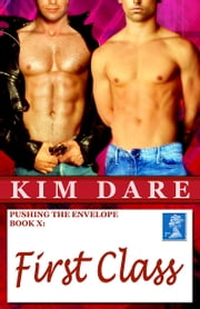 Pushing The Envelope, Book X: First Class ebook by Kim Dare
