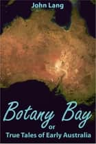 Botany Bay ebook by John Lang