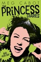 The Princess Diaires 9: Bad Heir Day ebook by Meg Cabot