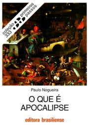 O que é apocalipse ebook by Paulo Nogueira