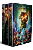 Witchy World Boxed Set: An Urban Wizard's Tale ebook by Jamie McFarlane