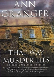 That Way Murder Lies - A Mitchell and Markby Mystery ebook by Ann Granger