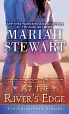 At the River's Edge - The Chesapeake Diaries ebook by Mariah Stewart