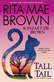 Tall Tail - A Mrs. Murphy Mystery ebook by Rita Mae Brown