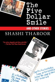 The Five Dollar Smile - And Other Stories ebook by Shashi Tharoor