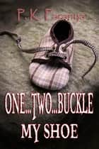 One...Two...Buckle My Shoe ebook by P. K. Paranya