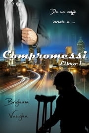 Compromessi ebook by Brigham Vaughn