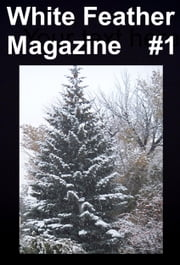White Feather Magazine #1 ebook by White Feather