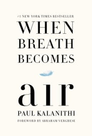 When Breath Becomes Air ebook by Kobo.Web.Store.Products.Fields.ContributorFieldViewModel