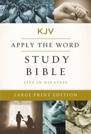 KJV, Apply the Word Study Bible, Ebook, Large Print, Red Letter Edition - Live in His Steps ebook by Thomas Nelson