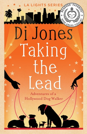 Taking the Lead: Adventures of a Hollywood Dog Walker ebook by Di Jones