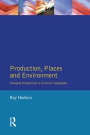 Production, Places and Environment ebook by Ray Hudson