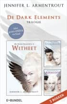 De Dark Elements-trilogie - Witheet ; Steenkoud ; Ademloos ebook by Jennifer L. Armentrout, Angelique Verheijen, Marjet Schumacher,...